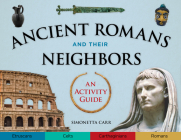 Ancient Romans and Their Neighbors: An Activity Guide (Cultures of the Ancient World) Cover Image