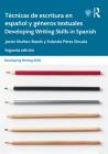 Técnicas de Escritura En Español Y Géneros Textuales / Developing Writing Skills in Spanish Cover Image