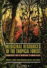 Medicinal Resources of the Tropical Forest: Biodiversity and Its Importance to Human Health (Biology and Resource Management) Cover Image