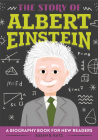 The Story of Albert Einstein: A Biography Book for New Readers Cover Image