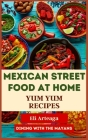 Mexican Street Food at Home: Yum Yum Recipes Cover Image