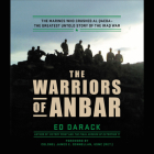 The Warriors of Anbar Lib/E: The Marines Who Crushed Al Qaeda--The Greatest Untold Story of the Iraq War Cover Image