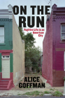 On the Run: Fugitive Life in an American City (Fieldwork Encounters and Discoveries) Cover Image