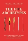 The Five Archetypes: Discover Your True Nature and Transform Your Life and Relationships Cover Image