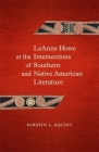 Leanne Howe at the Intersections of Southern and Native American Literature: Leanne Howe's Native, Interstate, and Global South (Southern Literary Studies) Cover Image