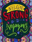 Intelligent, Strong and Amazing: Quotes for Strong and Powerful Women Cover Image