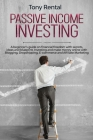 Passive Income Investing: A beginner's guide on financial freedom with secrets, ideas and blueprint. Investing and make money online with Bloggi Cover Image