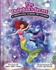 The Dolphin's Secret: A Meditational Journey for Children Cover Image
