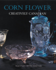 Corn Flower: Creatively Canadian Cover Image