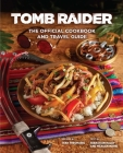 Tomb Raider: The Official Cookbook and Travel Guide Cover Image