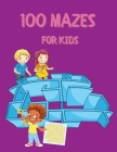 100 Mazes for Kids: Funny Mazes Activity Book for Kids and Adults Fun and Challenging Mazes for Kids with Solutions Maze Activity Book Cir Cover Image