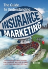 The Guide to Understanding Insurance Marketing: How leading insurers promote their products, and how to make a pitch that resonates with them Cover Image