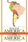 South America and Central America: A Tourist Guide Cover Image