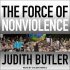 The Force of Nonviolence: An Ethico-Political Bind Cover Image