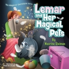 Lemar and Her Magical Pets: A Children's book about Pets and a Magic Gemstone Cover Image