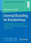 Internal Branding Im Krankenhaus: Die Notwendige Suche Nach Dem Organisationalen Und Professionellen Identitätskern Cover Image