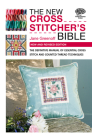 The New Cross Stitcher's Bible: The Definitive Manual of Essential Cross Stitch and Counted Thread Techniques Cover Image