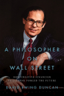 A Philosopher on Wall Street: How Creative Financier Fred Frank Forged the Future Cover Image