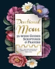 Devotional Mom: 52-week Guided Scriptures & Prayers - Devotionals for Women Cover Image
