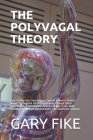 The Polyvagal Theory: How To Map Your Own Nervous System, Influence Cranial Nerves To Regulate Social Engagement Through Facial Expression A Cover Image