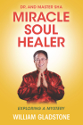 Dr. and Master Sha: Miracle Soul Healer: Exploring a Mystery Cover Image