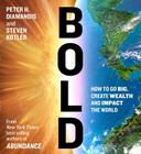 Bold: How to Go Big, Create Wealth and Impact the World Cover Image