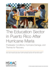 The Education Sector in Puerto Rico After Hurricane Maria: Predisaster Conditions, Hurricane Damage, and Themes for Recovery Cover Image
