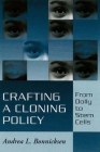 Crafting a Cloning Policy: From Dolly to Stem Cells Cover Image