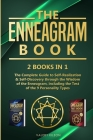 The Enneagram Book: 2 books in 1 - The Complete Guide to Self-Realization and Self-Discovery through the Wisdom of the Enneagram, includin Cover Image