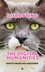 Disrupting the Digital Humanities Cover Image