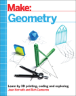 Make: Geometry: Learn by Coding, 3D Printing and Building Cover Image