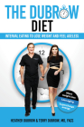 The Dubrow Diet: Interval Eating to Lose Weight and Feel Ageless Cover Image