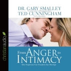 From Anger to Intimacy Lib/E: How Forgiveness Can Transform a Marriage Cover Image