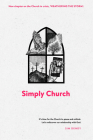 Simply Church (New Edition): It's Time for the Church to Pause and Rethink. Let's Rediscover Our Relationship with God. Cover Image