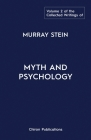 The Collected Writings of Murray Stein: Volume 2: Myth and Psychology Cover Image