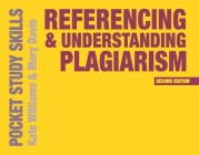 Referencing and Understanding Plagiarism (Pocket Study Skills) Cover Image