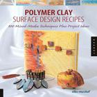 Polymer Clay Surface Design Recipes Cover Image