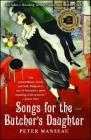Songs for the Butcher's Daughter: A Novel Cover Image