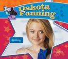 Dakota Fanning: Talented Actress (Big Buddy Books: Buddy Bios) Cover Image