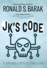 JK's Code (Brooks/Lotello Thriller #4) Cover Image
