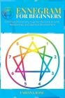 Ennegram for Beginners: Find Your Personality Type for Personal Growth, Relationship, and Spiritual Development Cover Image
