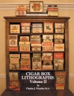 Cigar Box Lithographs: Volume II Cover Image