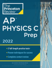 Princeton Review AP Physics C Prep, 2022: Practice Tests + Complete Content Review + Strategies & Techniques (College Test Preparation) Cover Image