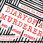 Diary of a Murderer: And Other Stories Cover Image