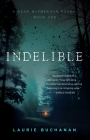Indelible: A Sean McPherson Novel, Book 1 Cover Image