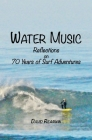 Water Music: Reflections on 70 years of surf adventures Cover Image