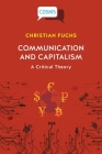 Communication and Capitalism: A Critical Theory Cover Image