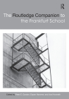 The Routledge Companion to the Frankfurt School (Routledge Philosophy Companions) Cover Image