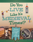 Do You Live Like It's Medieval Times?: Personal Technology Then and Now Cover Image