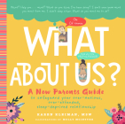 What about Us?: A New Parents Guide to Safeguarding Your Over-Anxious, Over-Extended, Sleep-Deprived Relationship Cover Image